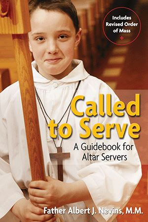 Called to Serve: A Guidebook for Altar Servers by Nevins